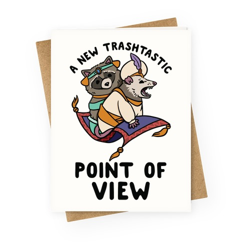 A New Trashtastic Point of View Greeting Card
