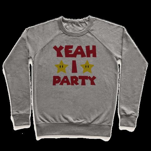 Yeah I Party Mario Parody Pullover