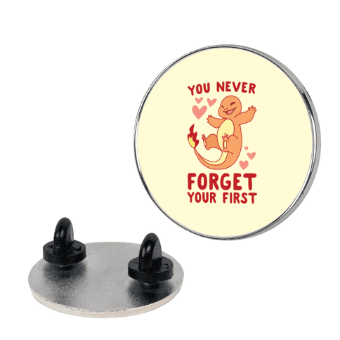 You Never Forget Your First - Charmander pin