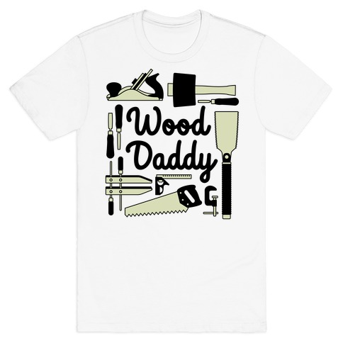 Wood Daddy T-Shirt