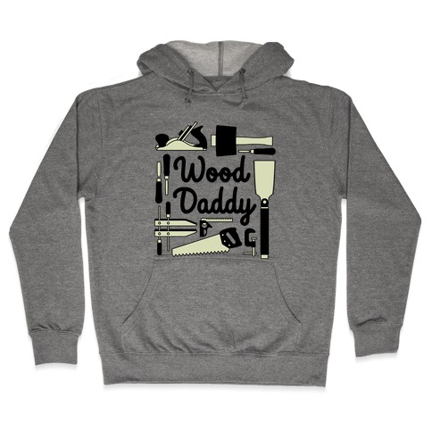Wood Daddy Hooded Sweatshirt