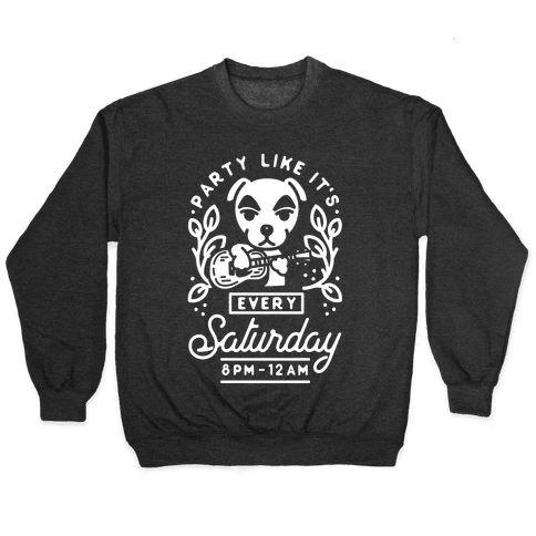 Party Like It's Every Saturday 8pm-12am KK Slider Pullover
