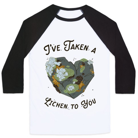 I've Taken a Lichen to You Baseball Tee