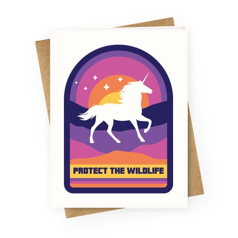 Protect The Wildlife (Unicorn) Greeting Card