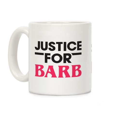 Justice For Barb Coffee Mug