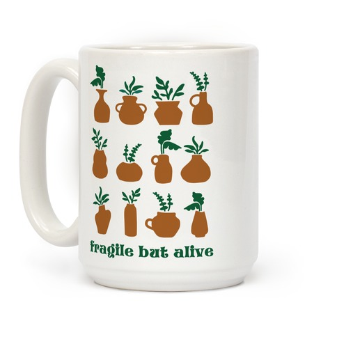 Fragile But Alive Coffee Mug