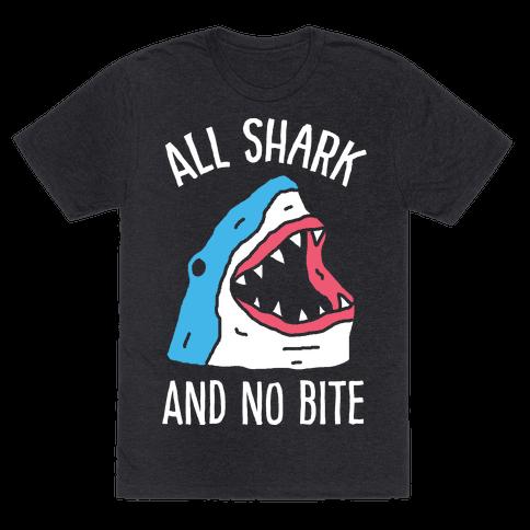 All Shark And No Bite Mens T-Shirt