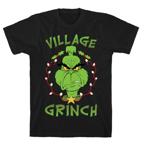 Village Grinch T-Shirt