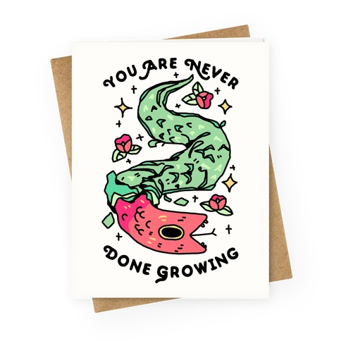 You Are Never Done Growing Greeting Card