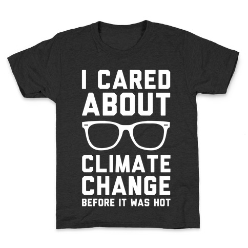 I Cared About Climate Change Kids T-Shirt
