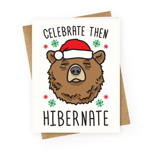 Celebrate Then Hibernate Greeting Card