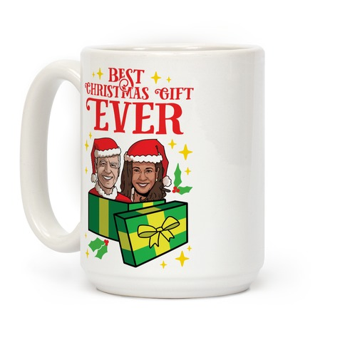 Best Christmas Gift EVER Coffee Mug
