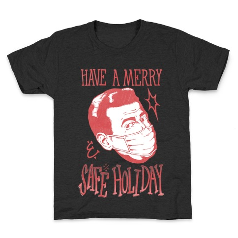 Have A Merry Safe Holiday Kids T-Shirt