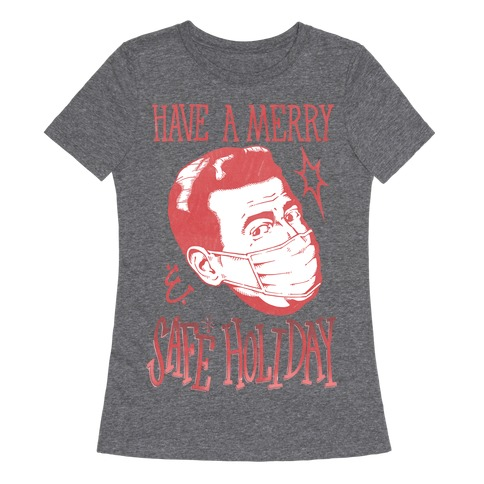 Have A Merry Safe Holiday Womens T-Shirt