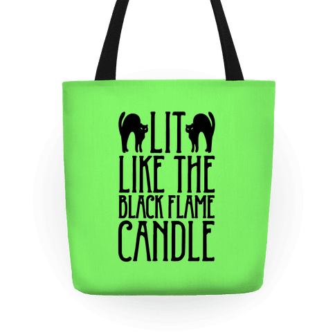 Lit Like The Black Flame Candle Tote