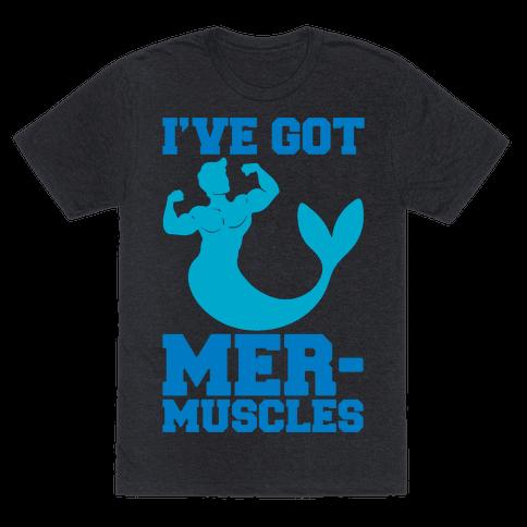 I've Got Mer-Muscles Mens/Unisex T-Shirt