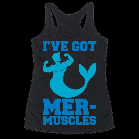 I've Got Mer-Muscles Racerback Tank Top