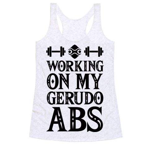 Working On My Gerudo Abs Racerback Tank Top