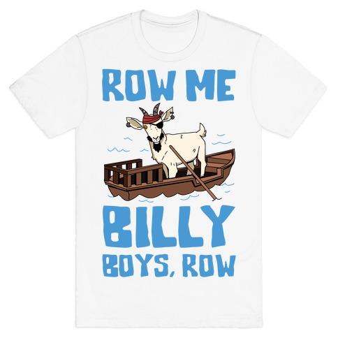 Row Me Billy Boys, Row T-Shirt