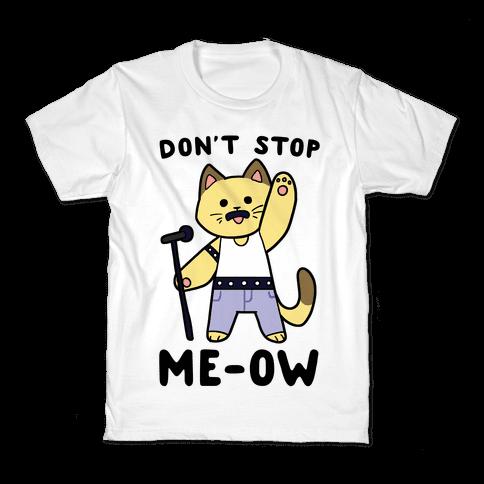 Don't Stop Me-ow  Kids T-Shirt