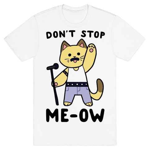 Don't Stop Me-ow  Mens T-Shirt
