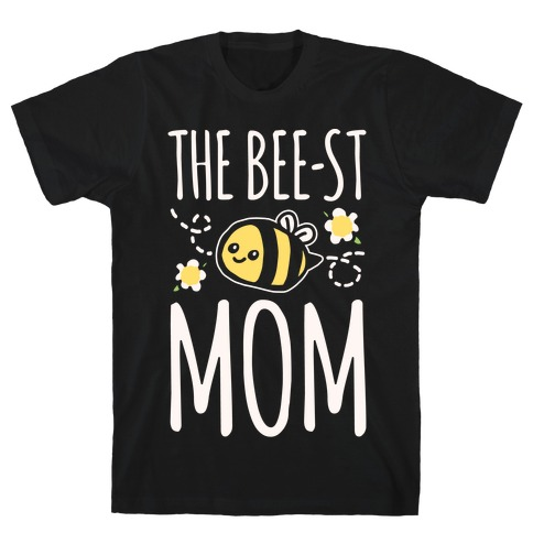 The Bee-st Mom Mother's Day White Print T-Shirt