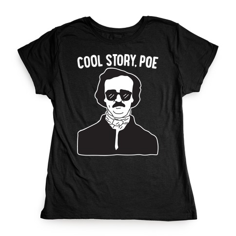 Cool Story, Poe Womens T-Shirt