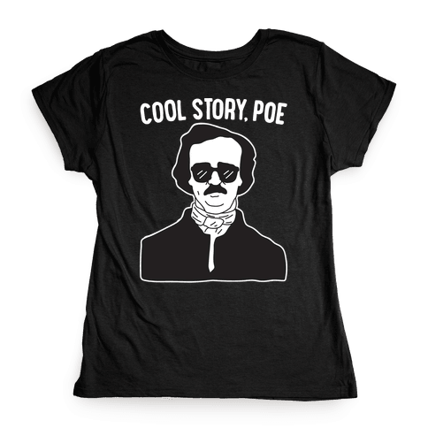 Cool Story, Poe Womens T-Shirt