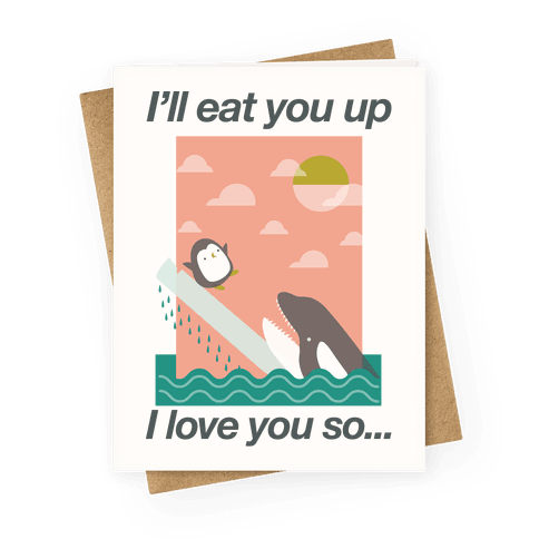 I'll Eat you Up Card Greeting Card