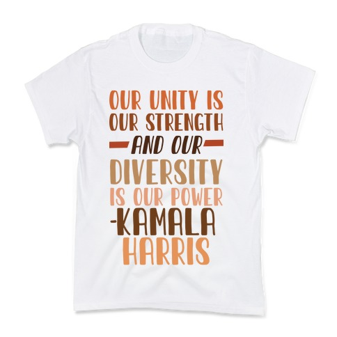 Our Unity is Our Strength And Our Diversity is Our Power Kamala Kids T-Shirt