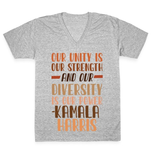 Our Unity is Our Strength And Our Diversity is Our Power Kamala V-Neck Tee Shirt