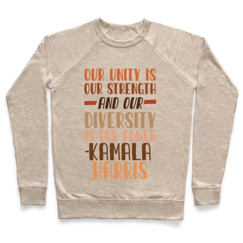 Our Unity is Our Strength And Our Diversity is Our Power Kamala Pullover