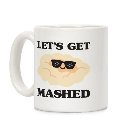 Let's Get Mashed (Potatoes) Coffee Mug