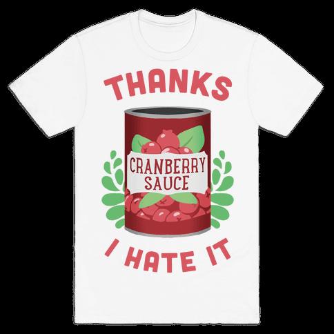 Thanks, I Hate It Mens T-Shirt