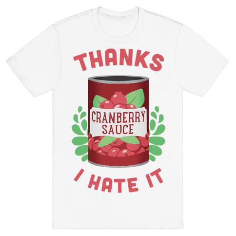 Thanks, I Hate It Mens T-Shirt