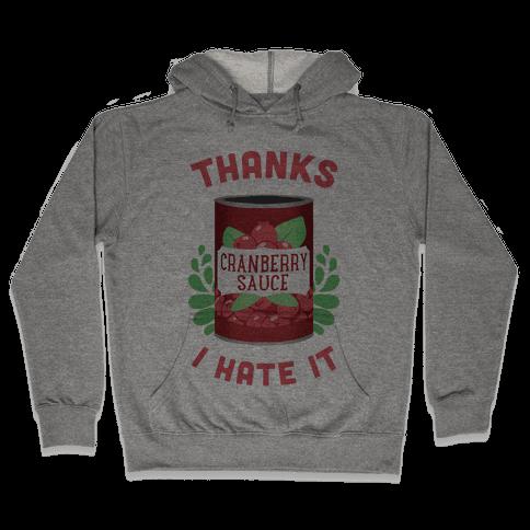 Thanks, I Hate It Hooded Sweatshirt