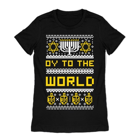 Oy To The World Ugly Sweater Womens T-Shirt
