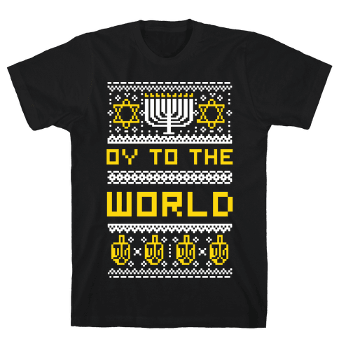 Oy To The World Ugly Sweater Mens/Unisex T-Shirt