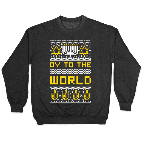 Oy To The World Ugly Sweater Pullover