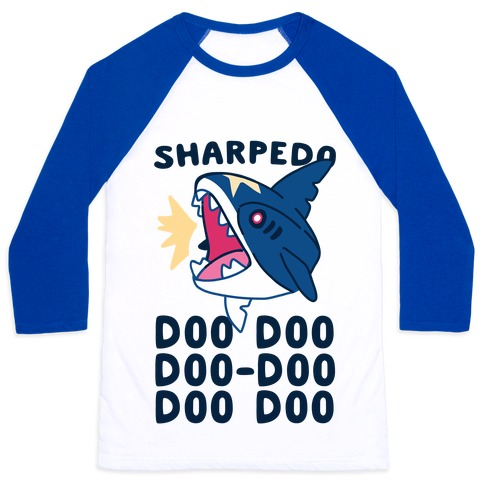 Sharpedo Doo Doo Doo-Doo Doo Doo Baseball Tee