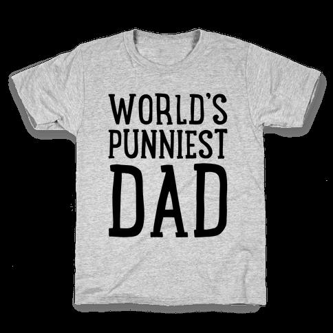World's Punniest Dad  Kids T-Shirt