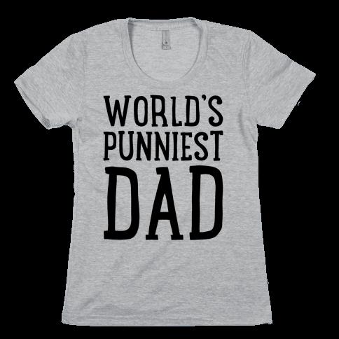 World's Punniest Dad  Womens T-Shirt