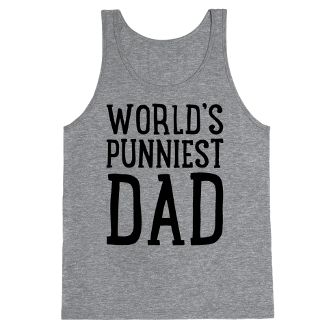 World's Punniest Dad  Tank Top