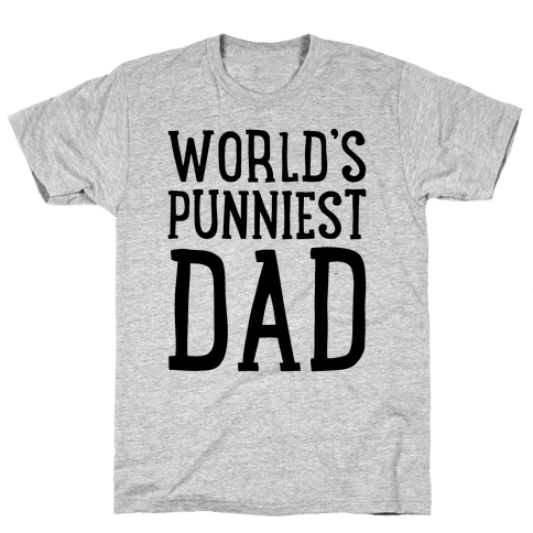 World's Punniest Dad  Mens T-Shirt