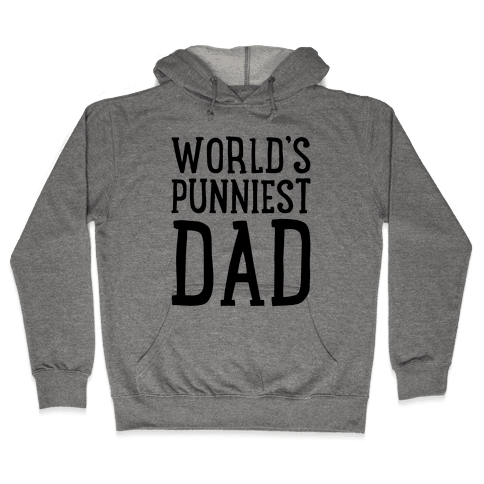 World's Punniest Dad  Hooded Sweatshirt