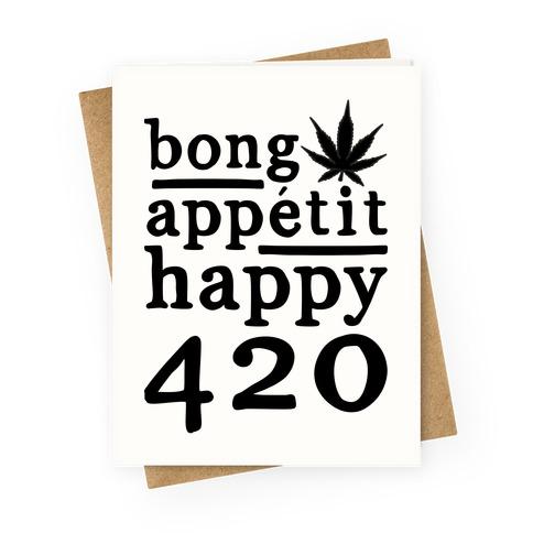Bong Appetit Happy 420 Parody Greeting Card