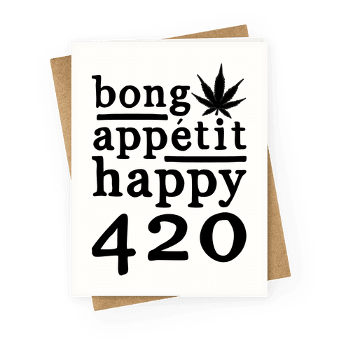 Bong Appetit Happy 420 Parody Greeting Card