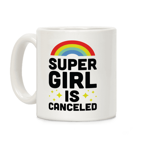 Supergirl is Canceled Coffee Mug