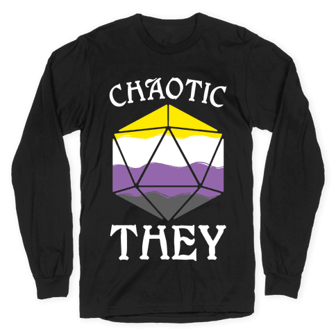 Chaotic They Long Sleeve T-Shirt