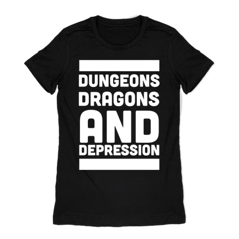 Dungeons, Dragons and Depression Womens T-Shirt